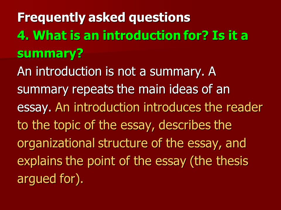 Frequently asked questions 4. What is an introduction for.