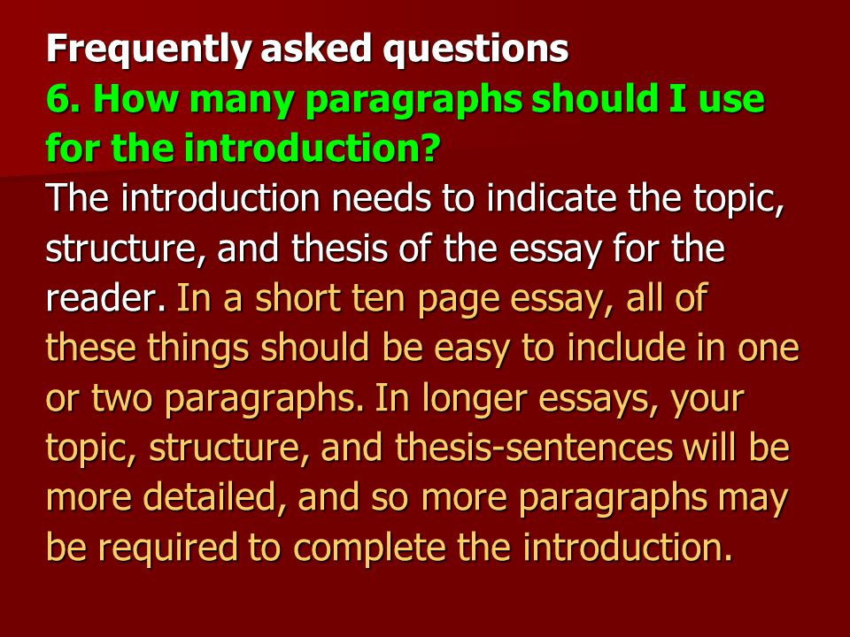 Frequently asked questions 6. How many paragraphs should I use for the introduction.