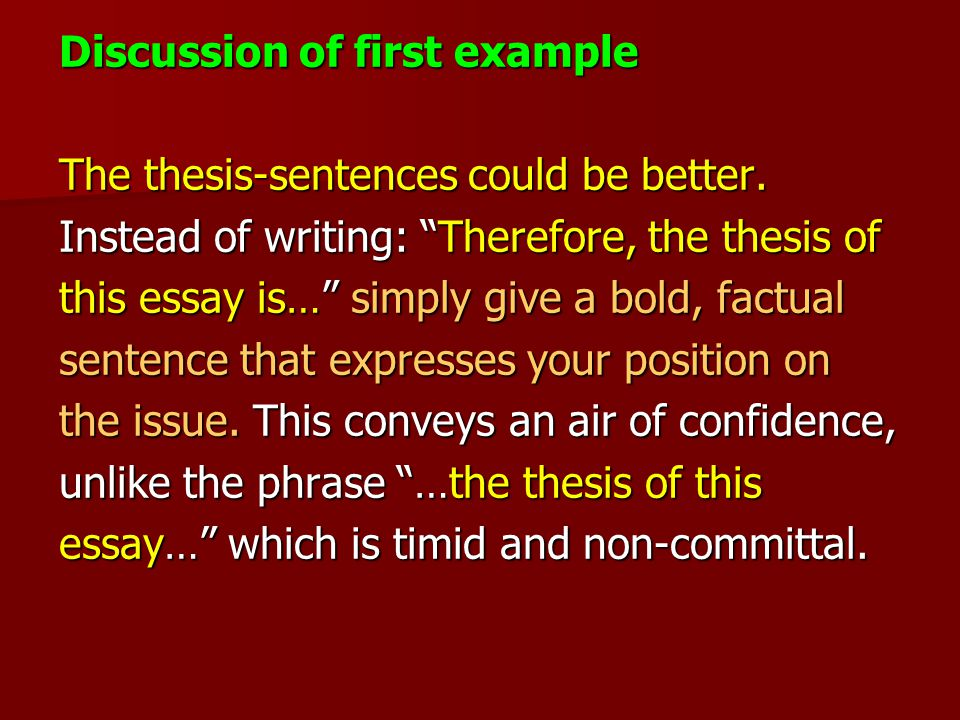 Discussion of first example The thesis-sentences could be better.
