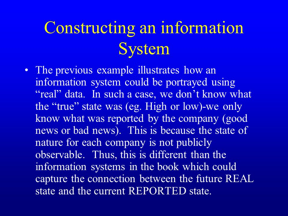 Constructing an information System The previous example illustrates how an information system could be portrayed using real data.