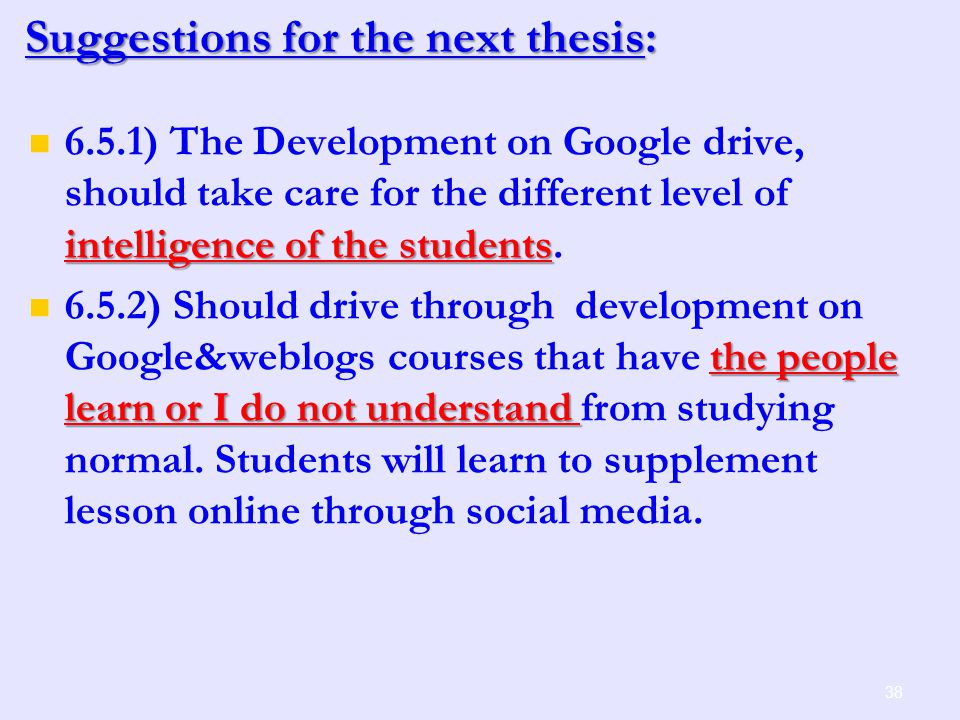 intelligence of the students 6.5.1) The Development on Google drive, should take care for the different level of intelligence of the students.