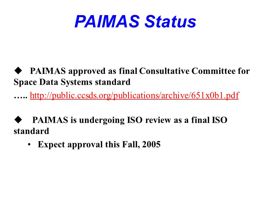  PAIMAS approved as final Consultative Committee for Space Data Systems standard …..