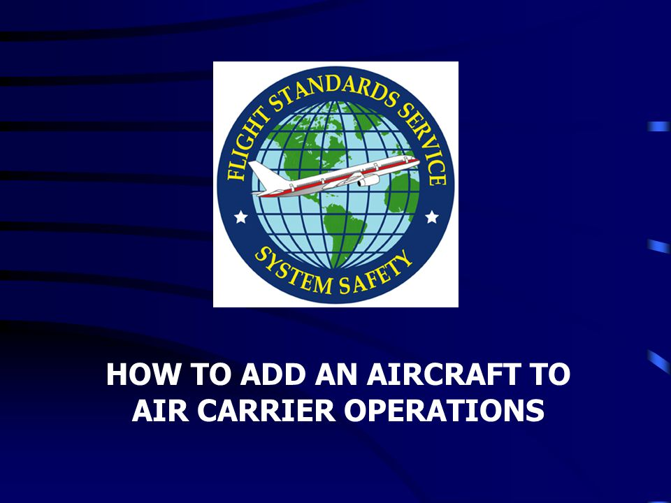 HOW TO ADD AN AIRCRAFT TO AIR CARRIER OPERATIONS