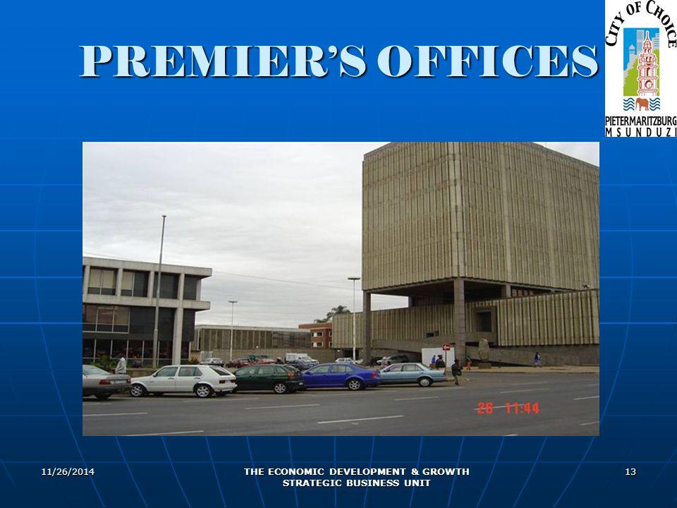 11/26/2014 THE ECONOMIC DEVELOPMENT & GROWTH STRATEGIC BUSINESS UNIT 13 PREMIER'S OFFICES