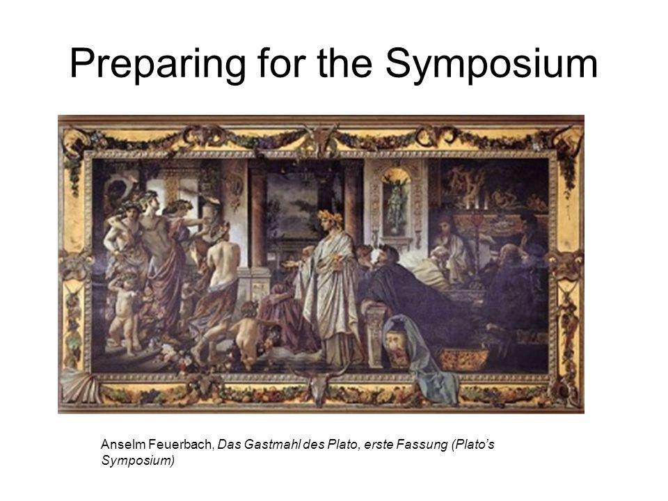 Preparing for the Symposium Anselm Feuerbach, Das Gastmahl des Plato, erste Fassung (Plato's Symposium)