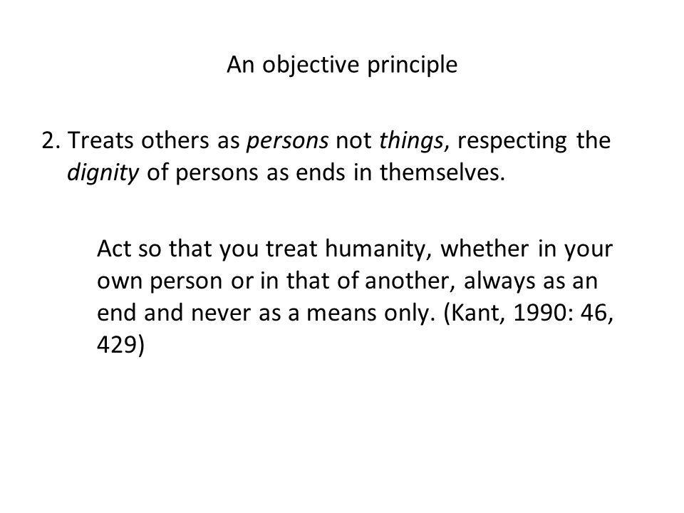 An objective principle 3.Guarantees the autonomy of all persons.