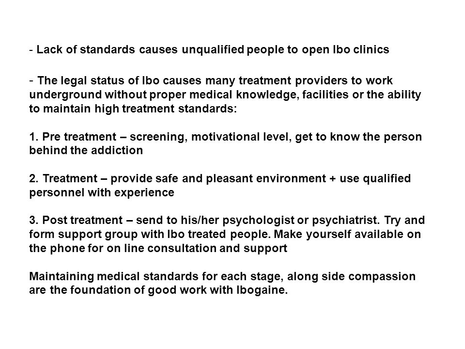- Lack of standards causes unqualified people to open Ibo clinics - The legal status of Ibo causes many treatment providers to work underground without proper medical knowledge, facilities or the ability to maintain high treatment standards: 1.
