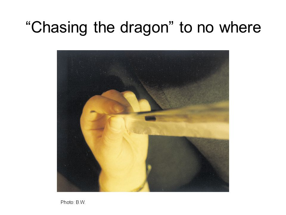 Chasing the dragon to no where Photo: B.W.