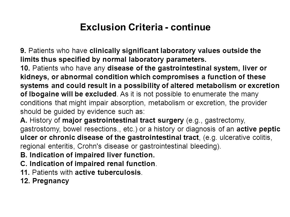 Exclusion Criteria - continue 9.