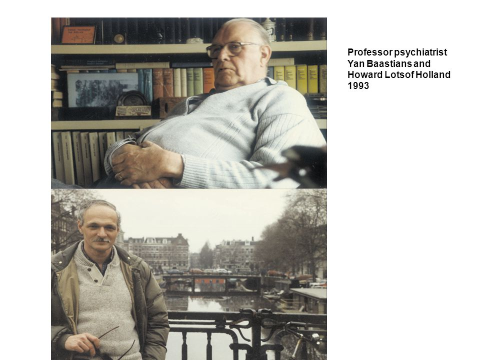 Professor psychiatrist Yan Baastians and Howard Lotsof Holland 1993