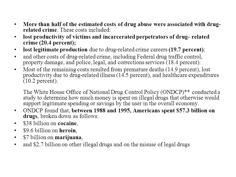 More than half of the estimated costs of drug abuse were associated with drug- related crime.