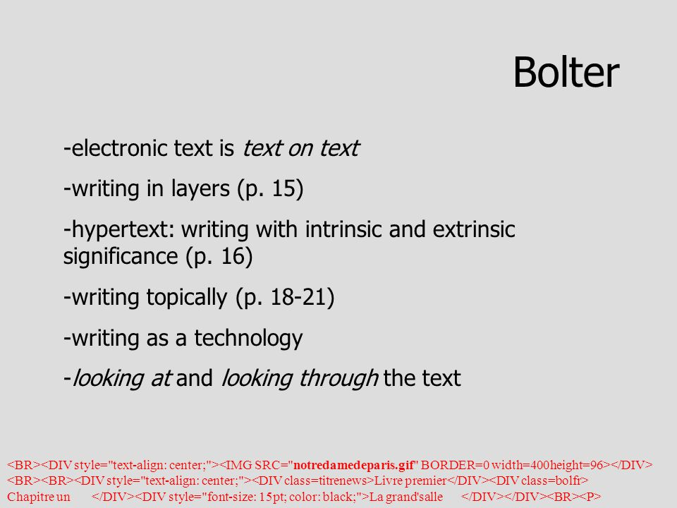 Bolter -electronic text is text on text -writing in layers (p.