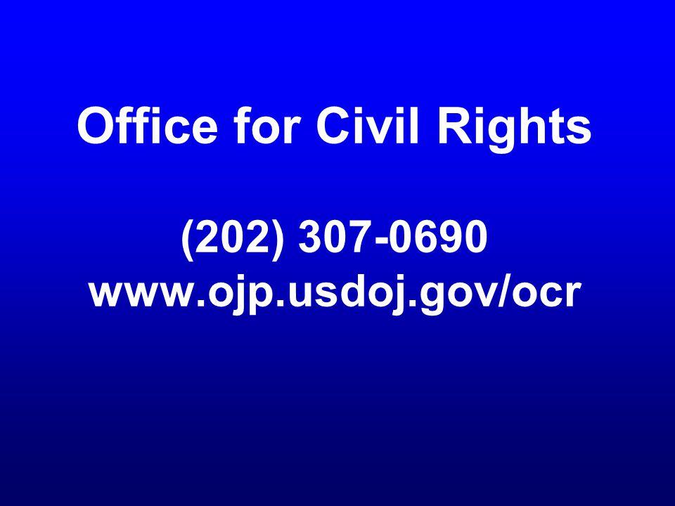 Office for Civil Rights (202) 307-0690 www.ojp.usdoj.gov/ocr