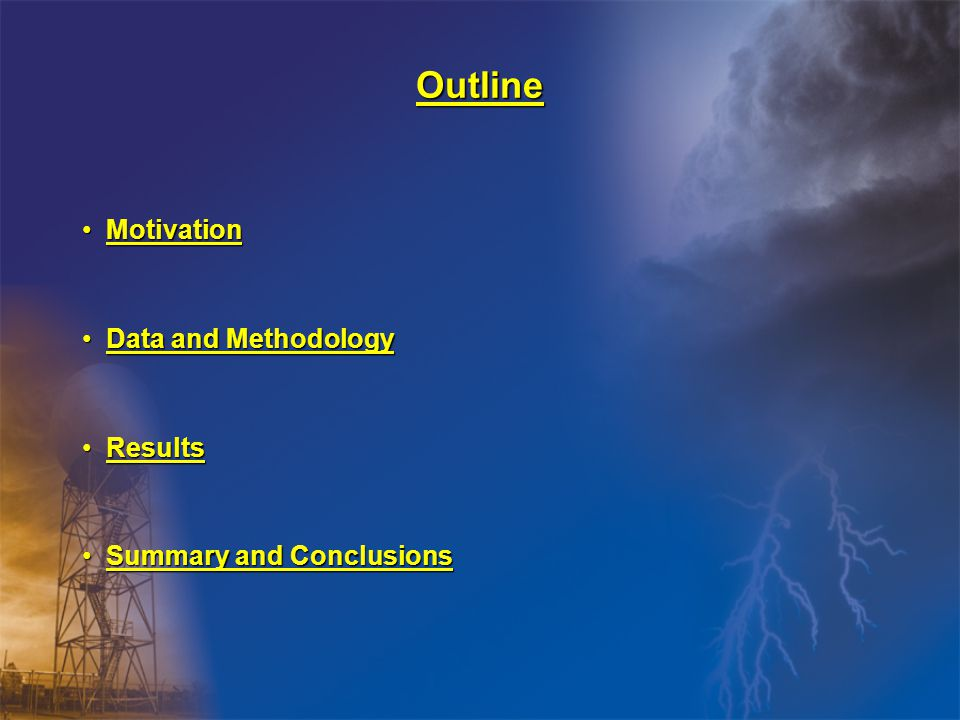Outline MotivationMotivation Data and MethodologyData and Methodology ResultsResults Summary and ConclusionsSummary and Conclusions