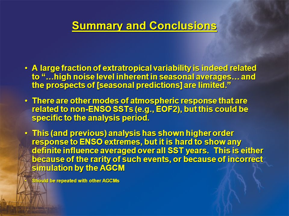 "Summary and Conclusions A large fraction of extratropical variability is indeed related to ""…high noise level inherent in seasonal averages… and the p"