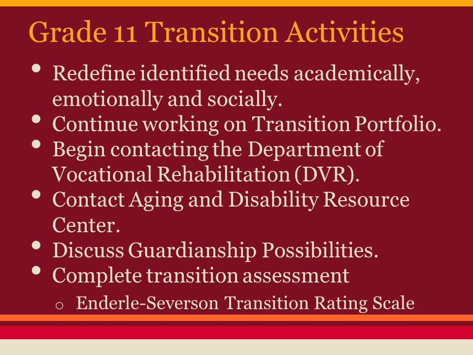Grade 11 Transition Activities Redefine identified needs academically, emotionally and socially.
