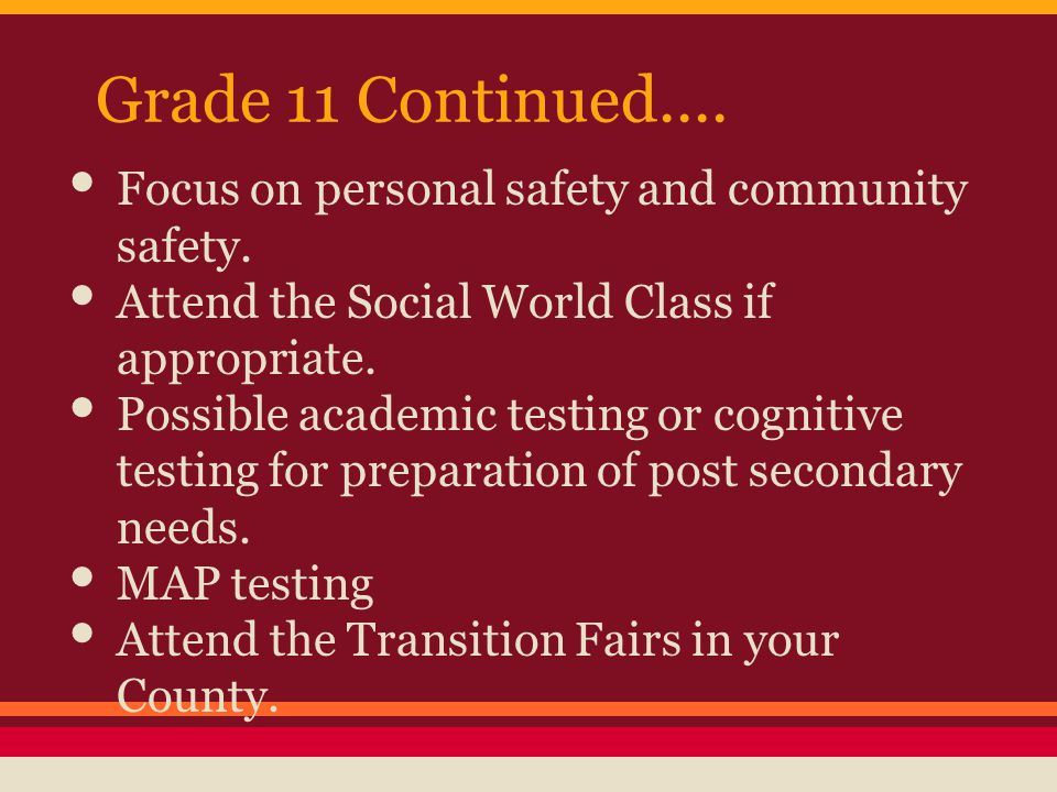 Grade 11 Continued.... Focus on personal safety and community safety.