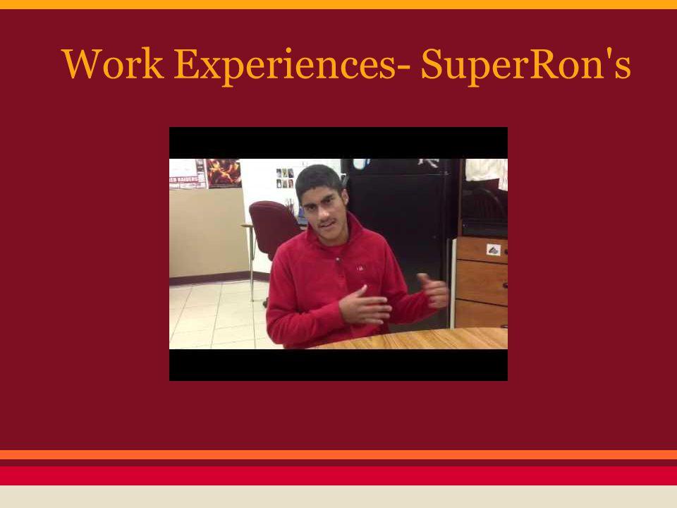 Work Experiences- SuperRon s