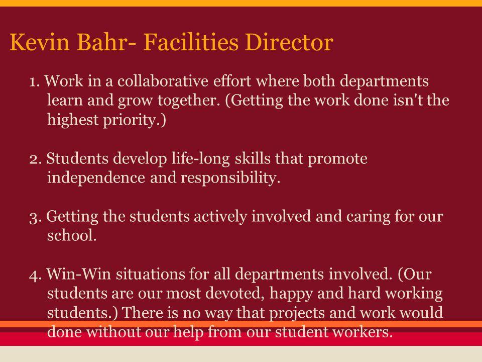 Kevin Bahr- Facilities Director 1.