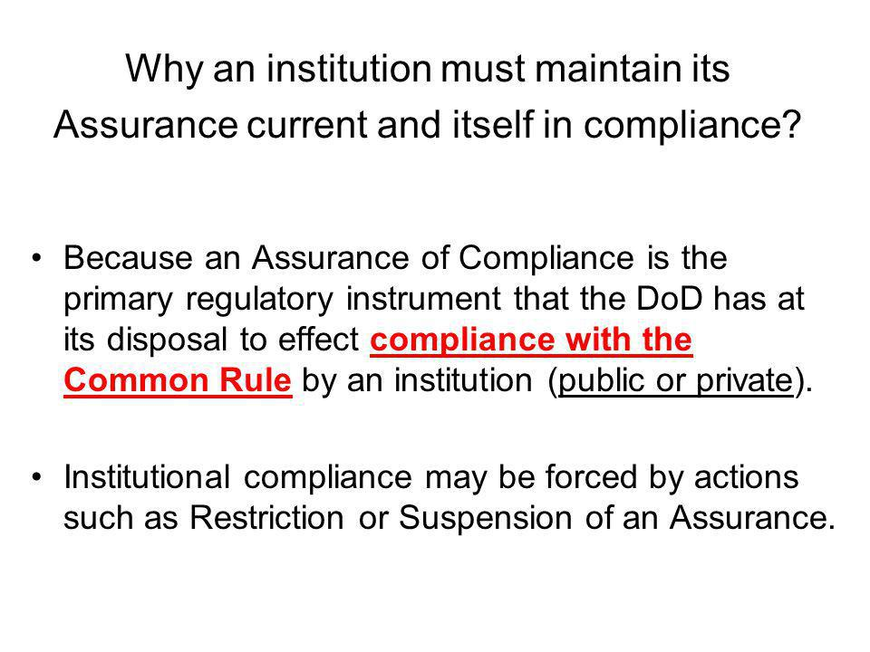 Why an institution must maintain its Assurance current and itself in compliance.