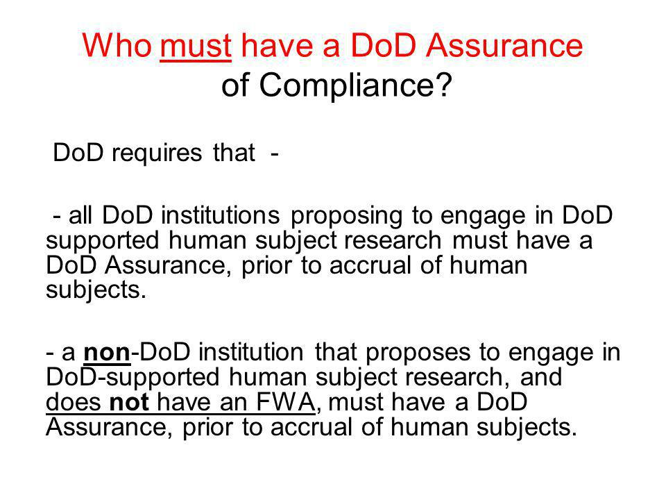 Who must have a DoD Assurance of Compliance.
