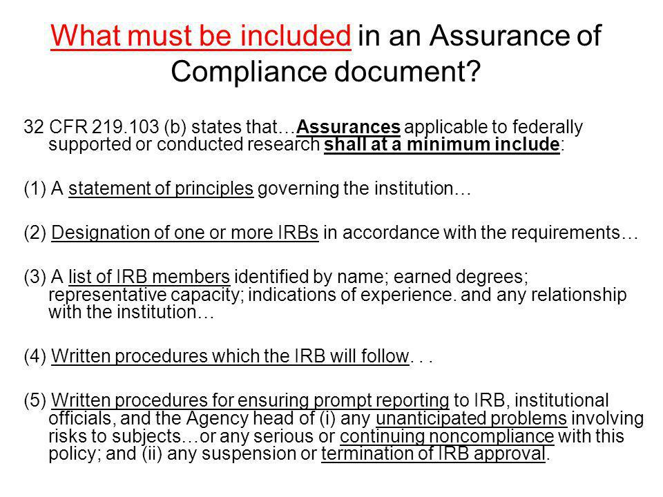 What must be included in an Assurance of Compliance document? 32 CFR 219.103 (b) states that…Assurances applicable to federally supported or conducted