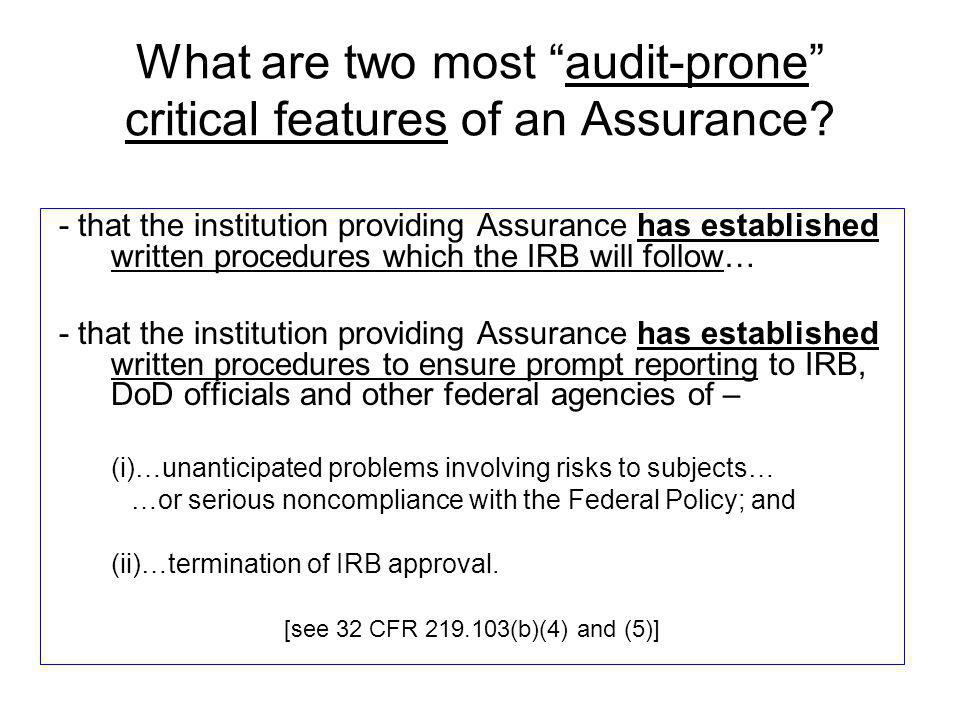 What are two most audit-prone critical features of an Assurance.