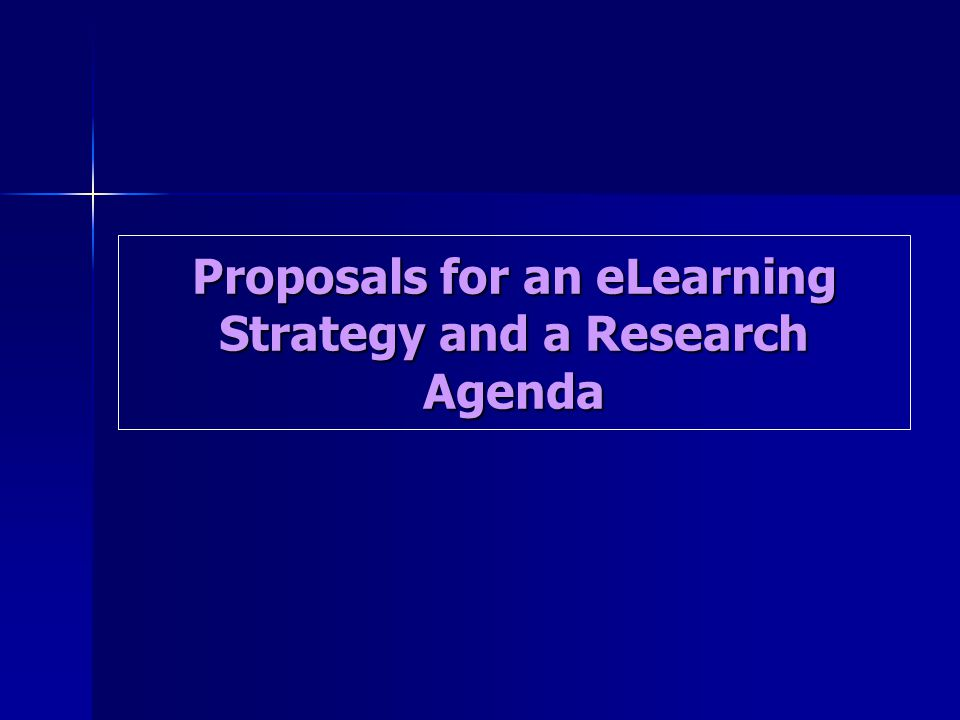 Proposals for an eLearning Strategy and a Research Agenda