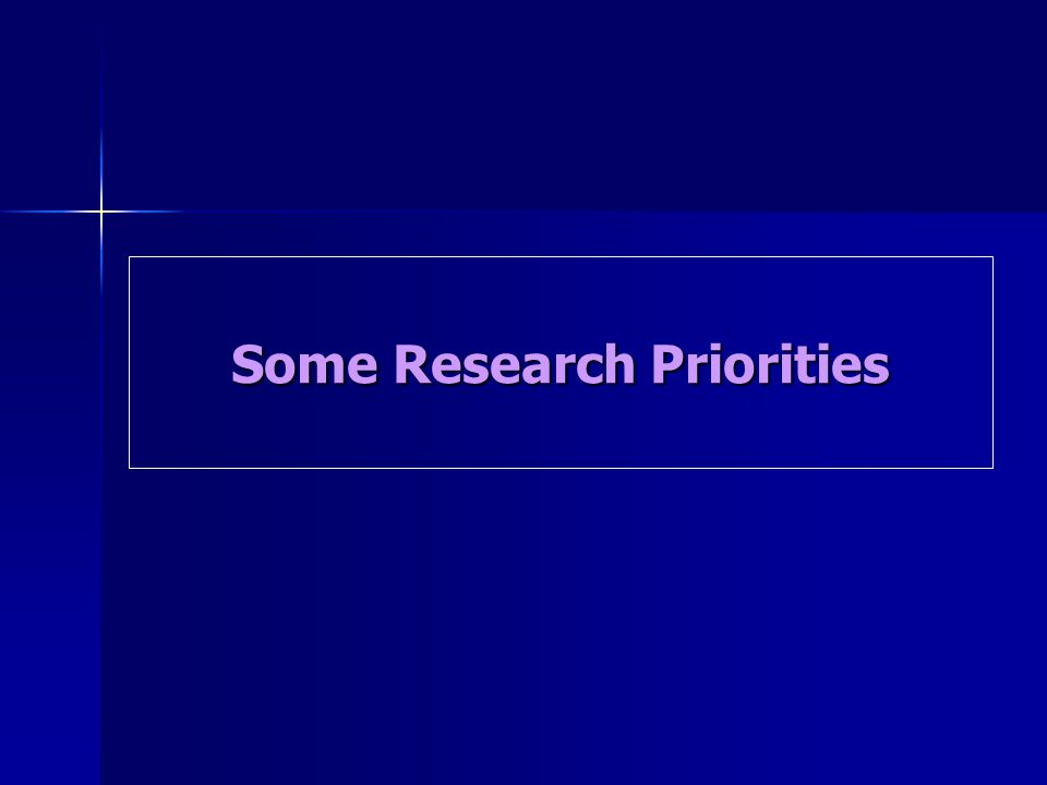 Some Research Priorities