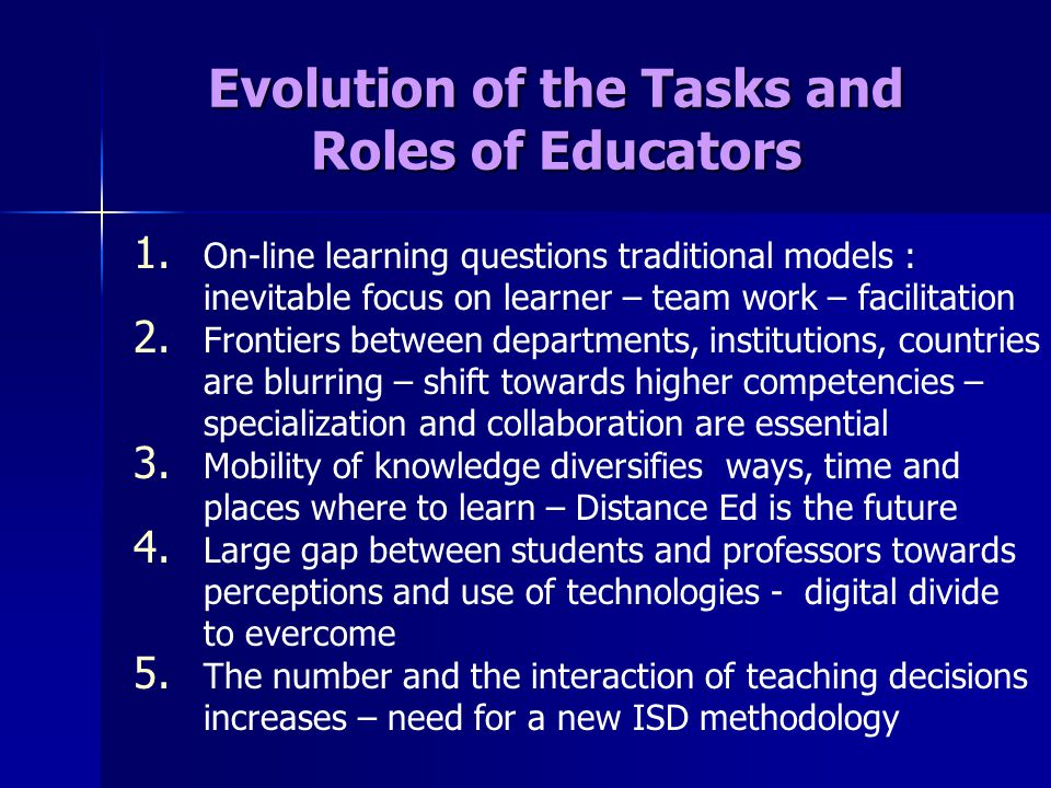 Evolution of the Tasks and Roles of Educators 1. 1.