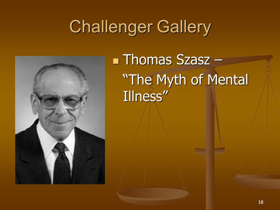 18 Challenger Gallery Thomas Szasz – Thomas Szasz – The Myth of Mental Illness
