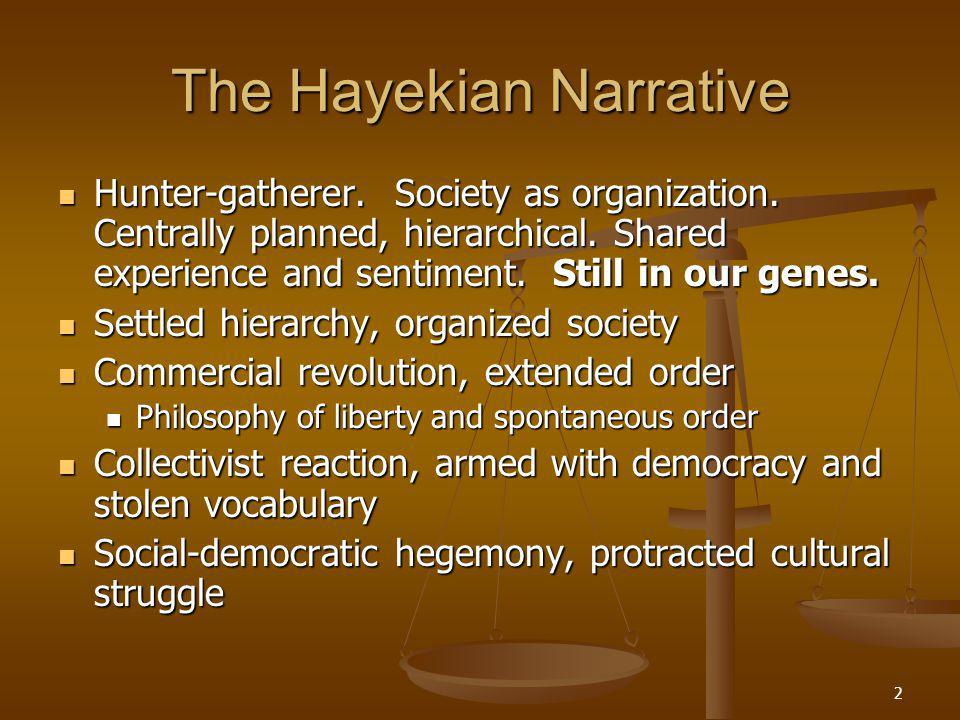 2 The Hayekian Narrative Hunter-gatherer. Society as organization.
