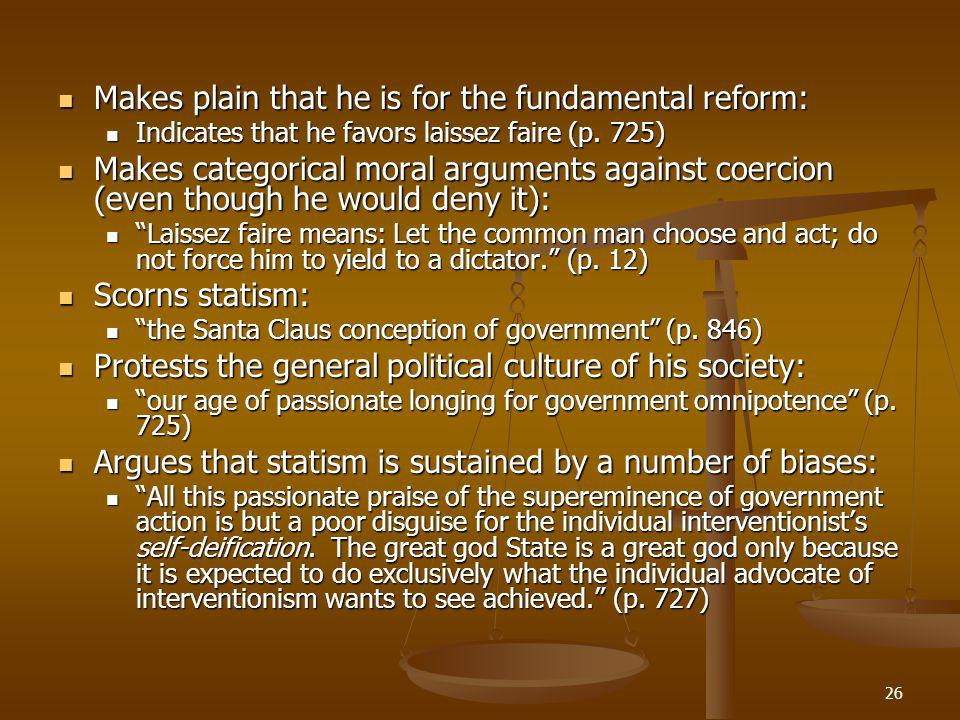 26 Makes plain that he is for the fundamental reform: Makes plain that he is for the fundamental reform: Indicates that he favors laissez faire (p.