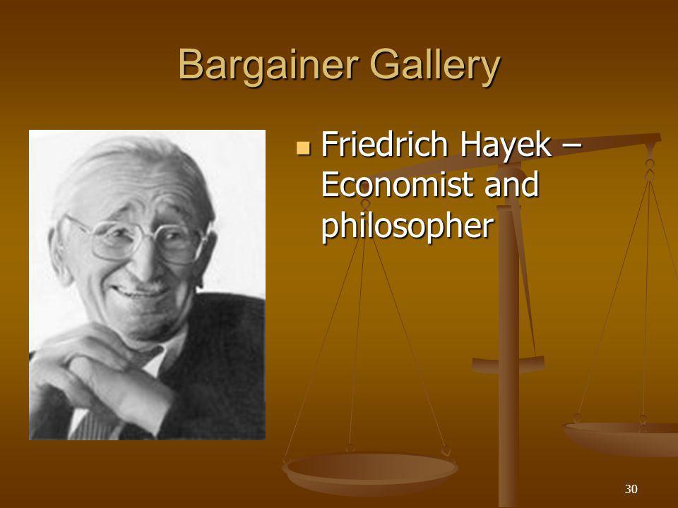 30 Bargainer Gallery Friedrich Hayek – Economist and philosopher Friedrich Hayek – Economist and philosopher