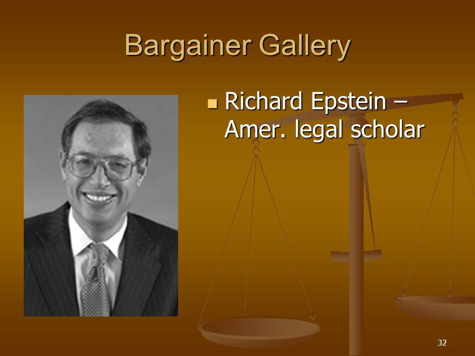32 Bargainer Gallery Richard Epstein – Amer. legal scholar Richard Epstein – Amer. legal scholar