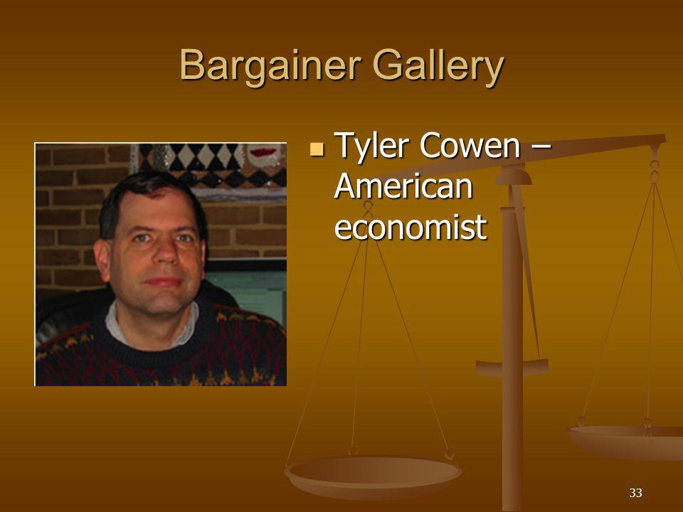 33 Bargainer Gallery Tyler Cowen – American economist Tyler Cowen – American economist