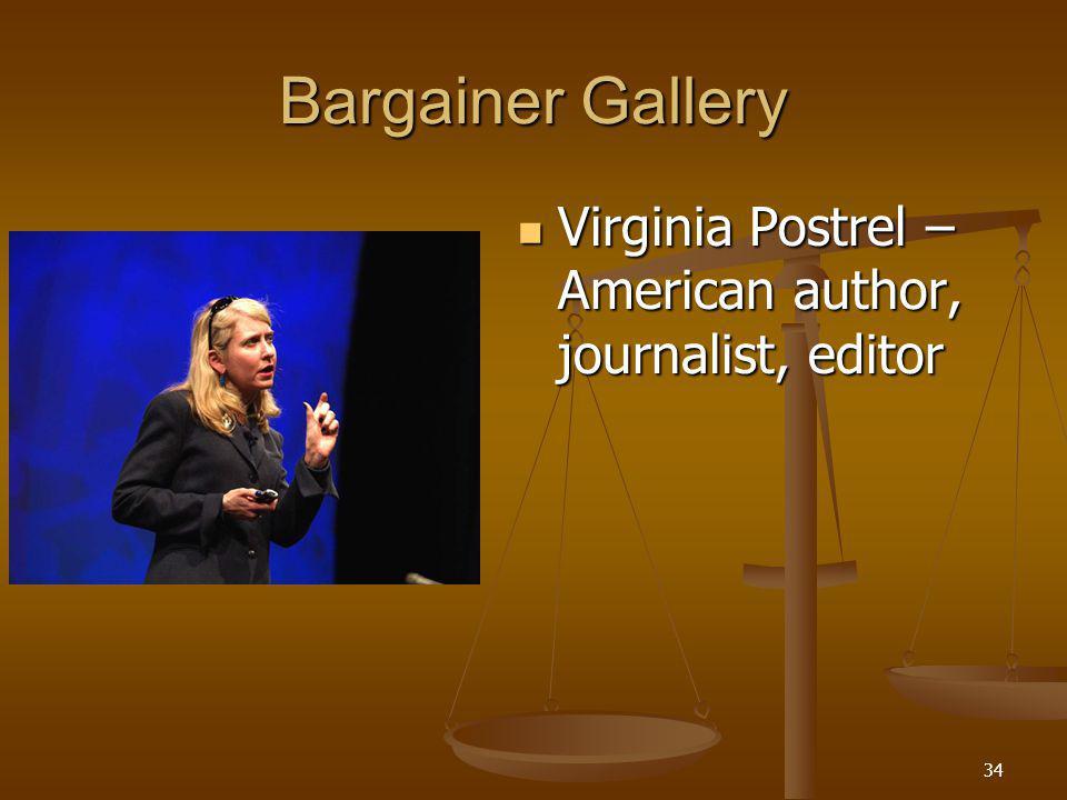 34 Bargainer Gallery Virginia Postrel – American author, journalist, editor Virginia Postrel – American author, journalist, editor