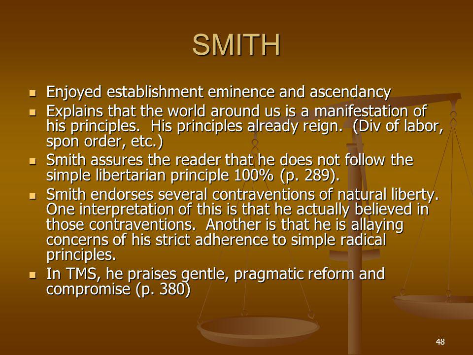 48 SMITH Enjoyed establishment eminence and ascendancy Enjoyed establishment eminence and ascendancy Explains that the world around us is a manifestation of his principles.