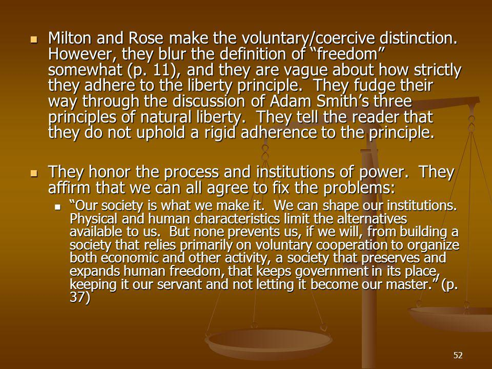 52 Milton and Rose make the voluntary/coercive distinction.