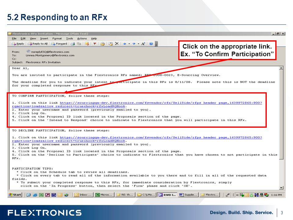 3 5.2 Responding to an RFx Click on the appropriate link. Ex. To Confirm Participation