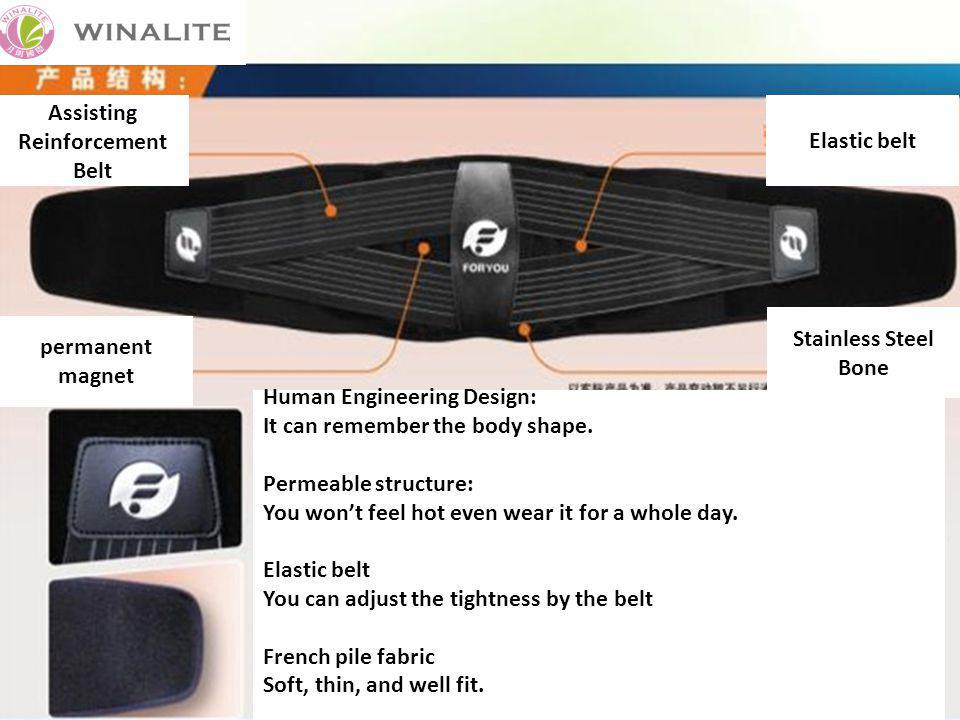permanent magnet Assisting Reinforcement Belt Elastic belt Stainless Steel Bone Human Engineering Design: It can remember the body shape.