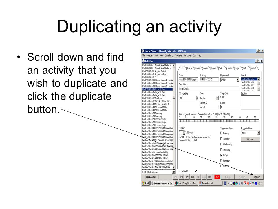 Duplicating an activity Scroll down and find an activity that you wish to duplicate and click the duplicate button.