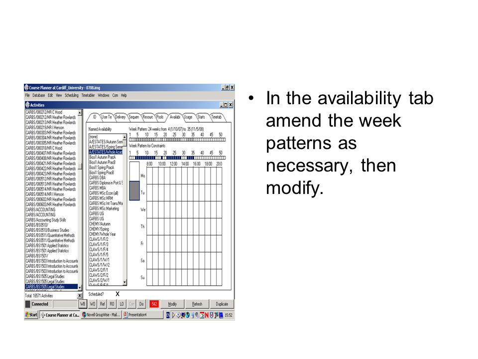 In the availability tab amend the week patterns as necessary, then modify.