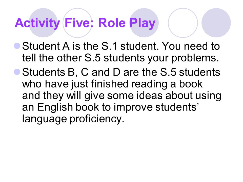Activity Five: Role Play Student A is the S.1 student.