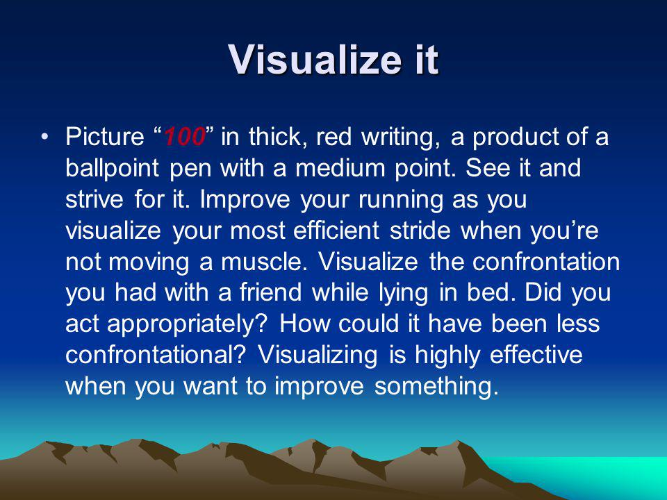 Visualize it Picture 100 in thick, red writing, a product of a ballpoint pen with a medium point.