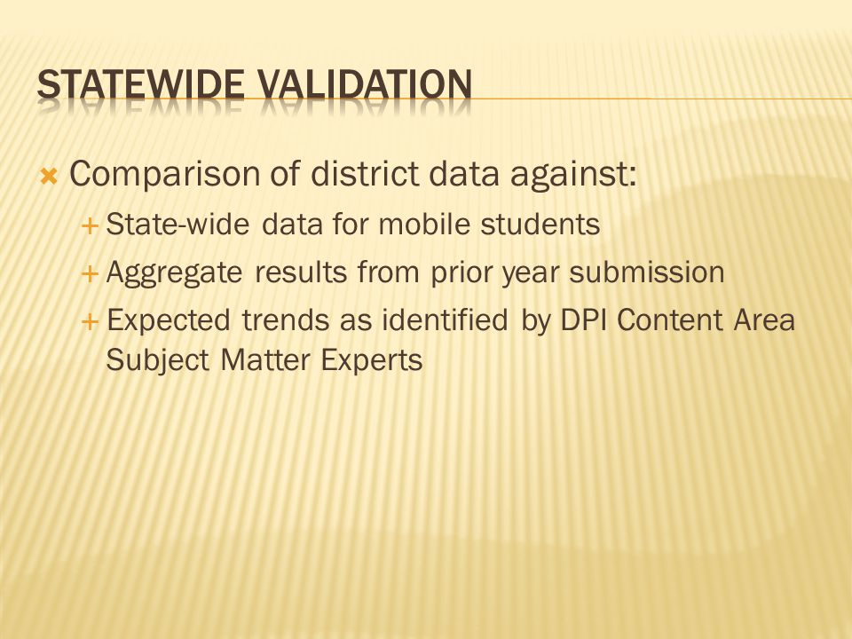  Comparison of district data against:  State-wide data for mobile students  Aggregate results from prior year submission  Expected trends as ident
