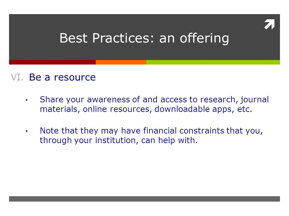  Best Practices: an offering VI.