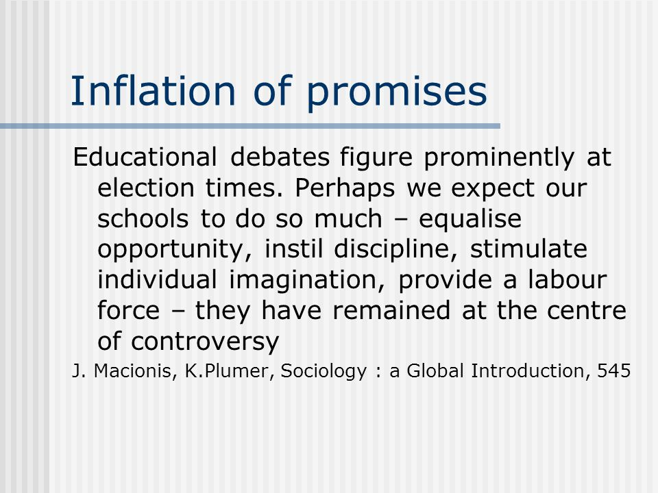 Inflation of promises Educational debates figure prominently at election times.