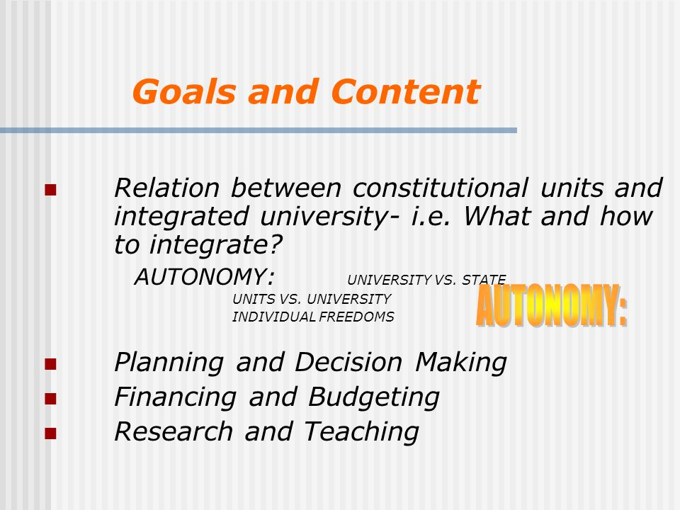 Goals and Content Relation between constitutional units and integrated university- i.e.