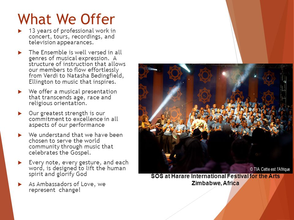 What We Offer  13 years of professional work in concert, tours, recordings, and television appearances.